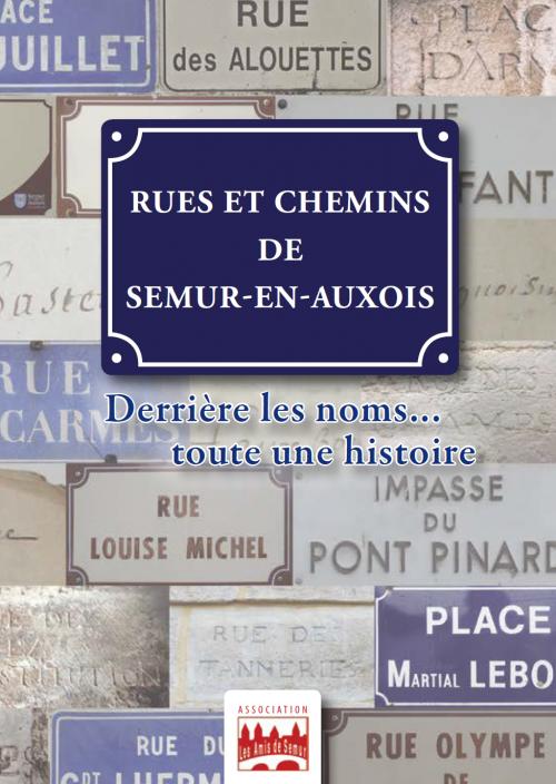 """Découvrez notre Livre """"Rues et Chemins de Semur-en-Auxois"""""""